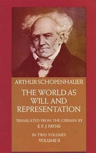 The World as Will and Representation, Vol. 2: v. 2