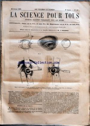 SCIENCE POUR TOUS (LA) [No 13] du 26/02/1863 - HYGIENE DE LA VUE PAR L. GIRAUD - CHIMIE PRATIQUE, INDUSTRIELLE ET AGRICOLE - CRISTALLISATION, NOMENCLATURE CHIMIQUE, CORPS SIMPLES, CORPS COMPOSES PAR G. JOUANNE - LES SQUALES PAR H. JOUAN - ACADEMIE DES SCIENCES - NOUVEAU MODE D'ACTION DE L'EAU MOTRICE, ET LA REALISATION DE TRES-GRANDS SIPHONS - CYCLE DU DEVELOPPEMENT DE LA VIE ORGANIQUE A LA SURFACE DU GLOBE - DU COPAHU ET DU STYRAX COMME SPECIFIQUES DU CROUP ET DE LA DIPHTHERITE - SOI