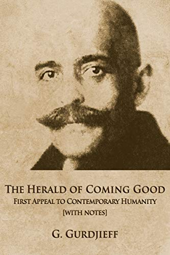 The Herald of Coming Good: First appeal to contemporary Humanity [with  notes]