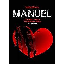 Manuel (volume unico): tra odio e amore/ tra gelosia e follia