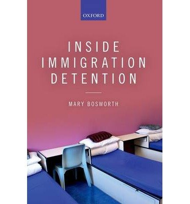 [(Inside Immigration Detention)] [ By (author) Mary Bosworth ] [December, 2014]