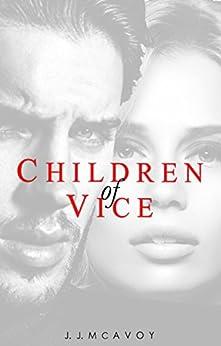 Children of Vice by [McAvoy, J.J.]