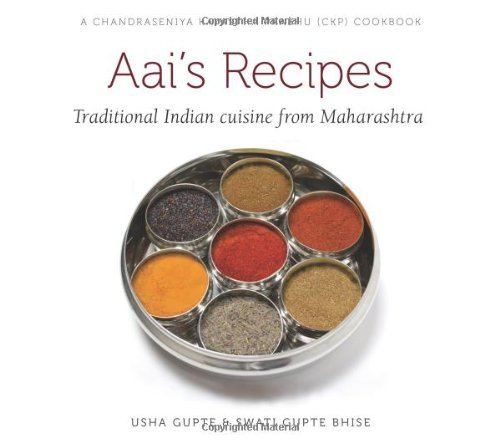 Aai's Recipes: Traditional Indian cuisine from Maharashtra by Usha Gupte, Swati Gupte Bhise (2012) Hardcover