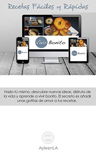 Recetas Fáciles y Rápidas: VivirBonito.com por Ayleen Lopez