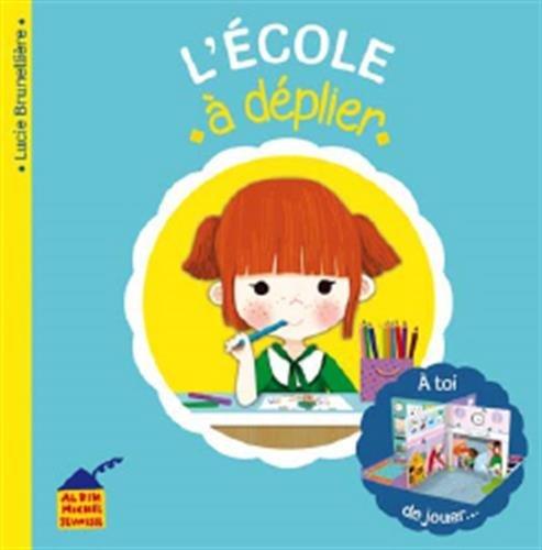 L'école à déplier by Lucie Brunellière (2014-07-02) par Lucie Brunellière