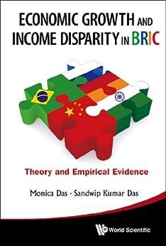 Economic Growth and Income Disparity in BRIC:Theory and Empirical Evidence par [Monica Das, Sandwip Kumar Das]
