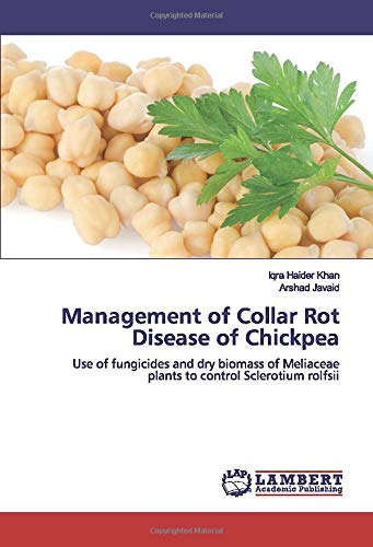 Management of Collar Rot Disease of Chickpea: Use of fungicides and dry biomass of Meliaceae plants to control Sclerotium rolfsii