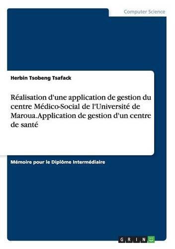 Réalisation d'une application de gestion du centre médico-social de l'université de maroua. application de gestion d'un centre de santé