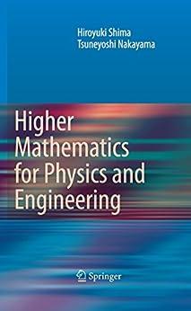 Higher Mathematics for Physics and Engineering par [Shima, Hiroyuki, Nakayama, Tsuneyoshi]