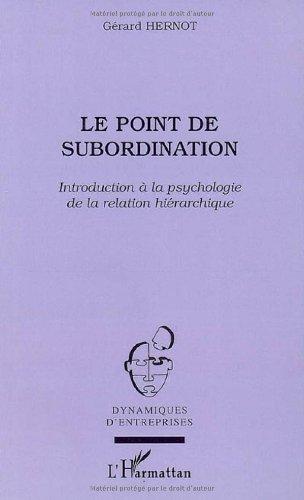 Le point de Subordination : Introduction à la psychologie de la relation hiérarchique