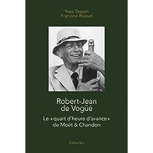 Robert Jean de Vogüe Moët & Chandon