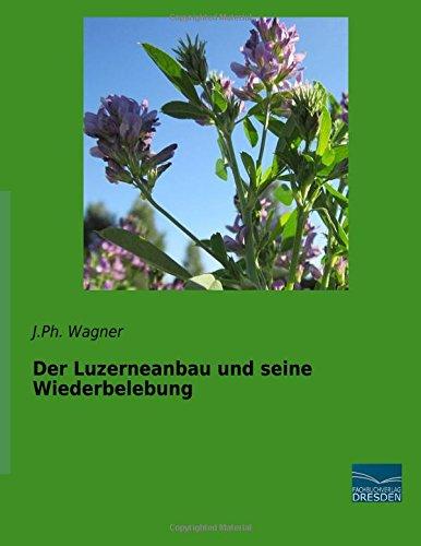 Der Luzerneanbau und seine Wiederbelebung