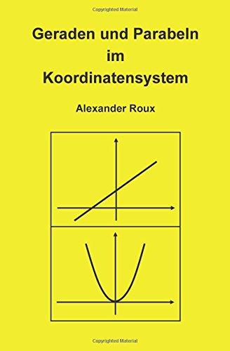 Geraden und Parabeln im Koordinatensystem: Erste Schritte in der analytischen Geometrie