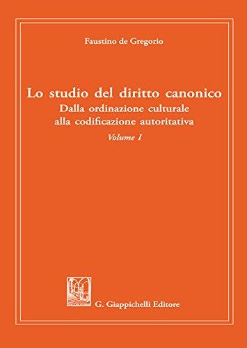 Lo studio del diritto canonico. Dalla ordinazione culturale alla codificazione autoritativa: 1 por Faustino De Gregorio