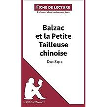 Analyse : Balzac et la Petite Tailleuse chinoise de Dai Sijie  (analyse complète de l'oeuvre et résumé): Résumé complet et analyse détaillée de l'oeuvre