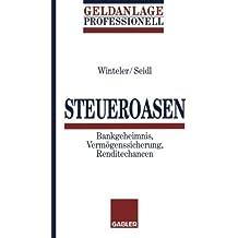 Steueroasen: Bankgeheimnis, Vermögenssicherung, Renditechancen (German Edition)