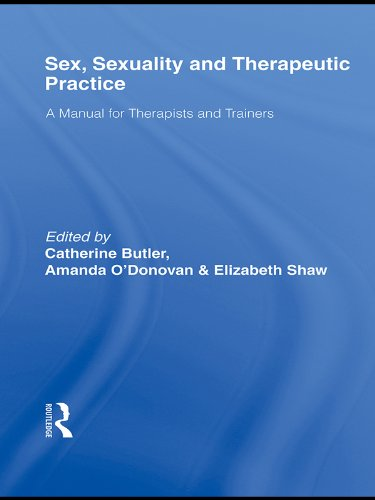 Sex, Sexuality and Therapeutic Practice: A Manual for Therapists and Trainers (English Edition)