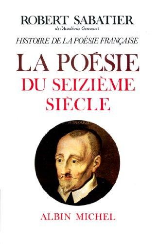 Histoire de la poésie française - tome 2 : La Poésie du XVIe siècle (Litt.Generale)