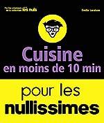 Cuisine en moins de 10 minutes pour les Nullissimes de Emilie LARAISON