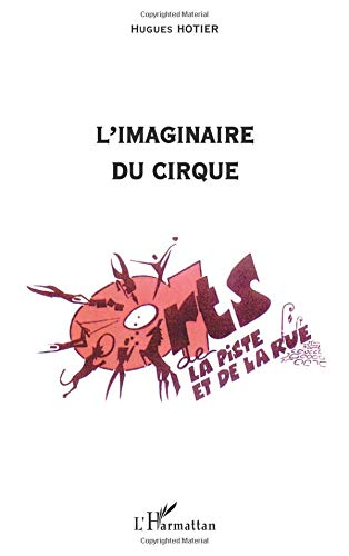 L'imaginaire du cirque par Hugues Hotier