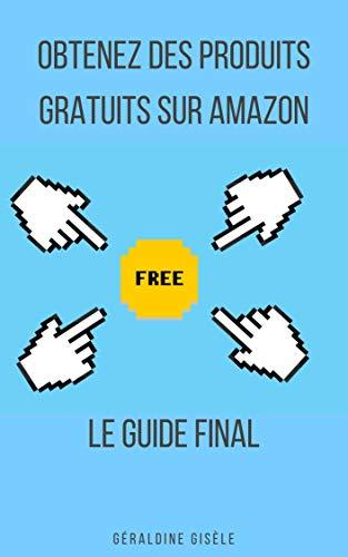 Couverture du livre OBTENEZ DES PRODUITS GRATUITS SUR AMAZON: LE GUIDE FINAL