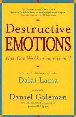 [(Destructive Emotions: A Scientific Dialogue with the Dalai Lama)] [Author: Daniel P Goleman Ph.D.] published on (March, 2004)