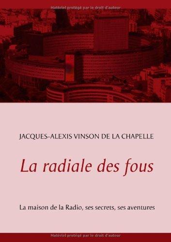 La Radiale Des Fous par Jacques Alexis Vinson De La Chapelle