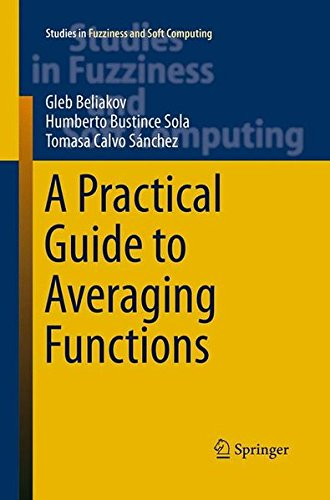 A Practical Guide to Averaging Functions (Studies in Fuzziness and Soft Computing)