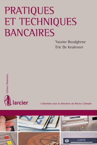 Pratiques et techniques bancaires (Cahiers financiers)