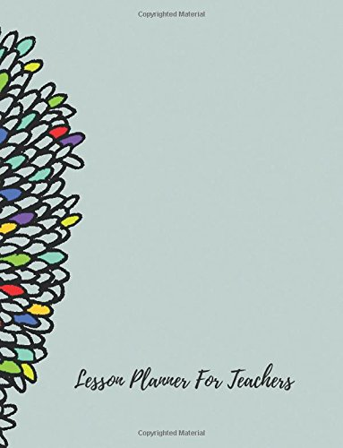 Lesson Planner For Teachers: Undated Lesson Plan Book For Teachers. 40 weeks, 7 Periods, With Classroom Management & Goals, Substitute Teacher Info & Multiple Record Pages (Teaching Resources) por Journals For All