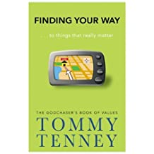 Finding Your Way: ... to Things that Really Matter by Tommy Tenney (2008-01-11)