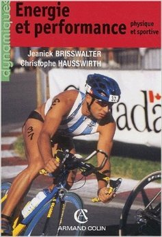 Energie et performance physique et sportive de Jeanick Brisswalter,Christophe Hausswirth ( 1 fvrier 2003 )