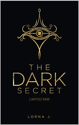 The Dark Secret: Limited Raw (English Edition)