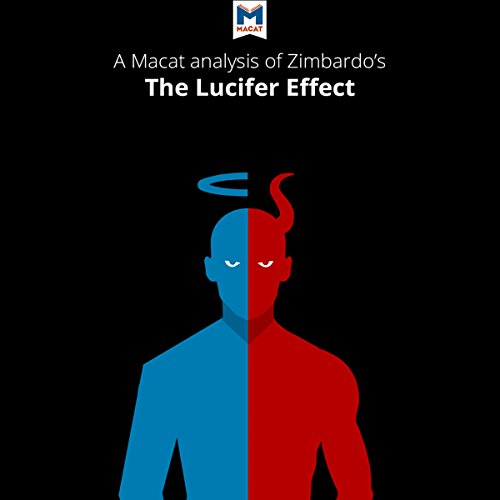 An Analysis of Philip Zimbardo's The Lucifer Effect: Understanding How Good People Turn Evil - Alexander J. O'Connor - Unabridged
