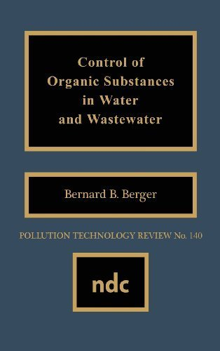 Control of Organic Subst. in Water&Wastewater (Pollution Technology Review) 1st edition by Meurant, Gerard (1987) Hardcover