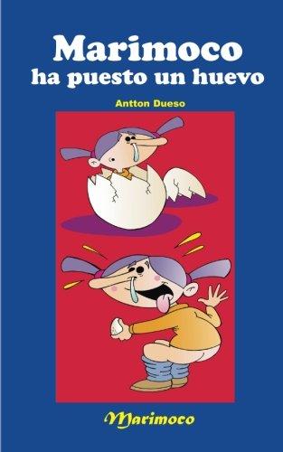 Marimoco ha puesto un huevo: Volume 3 por Antton Dueso