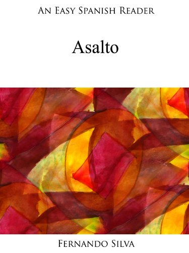 An Easy Spanish Reader: Asalto (Easy Spanish Readers nº 3) por Fernando Silva