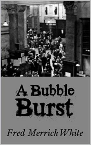 A Bubble Burst : PREMIUM EDITION (Illustrated) (English Edition) por Fred Merrick White