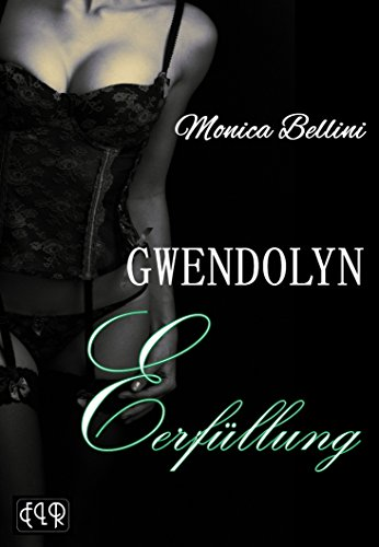 Buchseite und Rezensionen zu 'GWENDOLYN - Erfüllung' von Monica Bellini