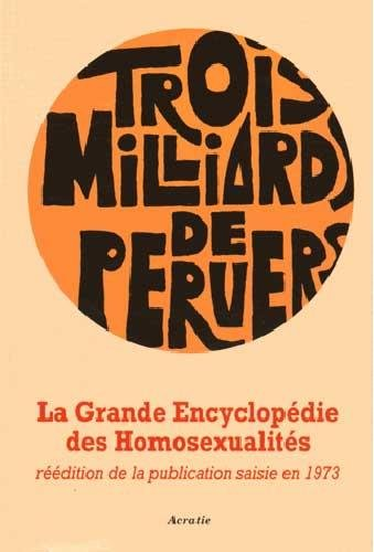 Grande Encyclopédie des Homosexualites, Trois Milliards de Pervers
