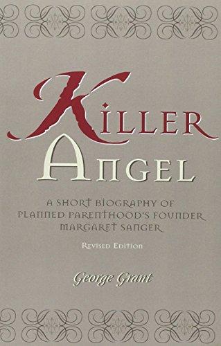 killer-angel-a-short-biography-of-planned-parenthoods-founder-margaret-sanger-by-george-grant-1-feb-