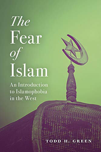The Fear of Islam: An Introduction to Islamophobia in the West (English Edition)