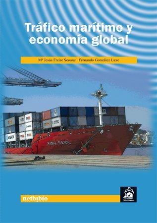 Trafico Maritimo Y Economia Globa (Estudios Marítimos) de Mª Jesús Freire Seoane (1 nov 2009) Tapa blanda