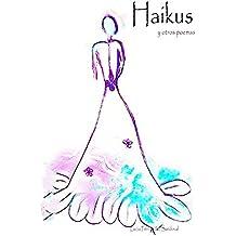 Haikus y otros poemas: Alma y vida