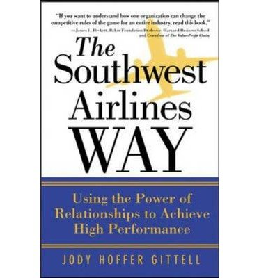 -the-southwest-airlines-way-mcgraw-hill-pbk-the-southwest-airlines-way-mcgraw-hill-pbk-by-gittell-jo