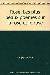 Rose. Les plus beaux poèmes sur la rose et le rose