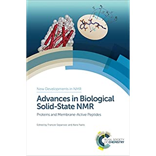 Advances in Biological Solid-State NMR: Proteins and Membrane-Active Peptides (New Developments in NMR Book 3)