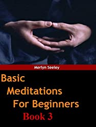 Basic meditations for beginners Book 3 (English Edition)