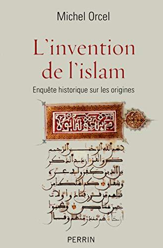 L'invention de l'islam