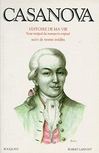 Histoire de ma vie : Texte intégral du manuscrit original suivi de textes inédits, tome 1 par Casanova, Francis Lacassin